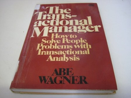 9780139281921: The transactional manager: How to solve people problems with transactional analysis (A Spectrum book)