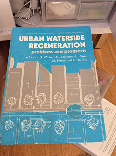 9780139286230: Urban Waterside Regeneration: Problems and Prospects (Ellis Horwood Series in Environmental Management, Science and Technology)