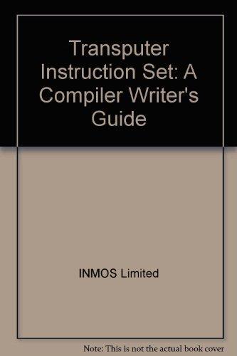 9780139291005: Transputer Instruction Set: A Compiler Writer's Guide