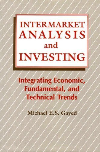 9780139292255: Intermarket Analysis and Investing: Integrating Economic, Fundamental and Technical Trends