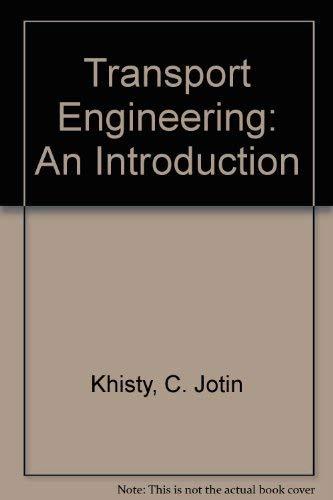 Transportation Engineering: An Introduction: C. Jotin Khisty