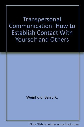 9780139303883: Transpersonal Communication: How to Establish Contact With Yourself and Others