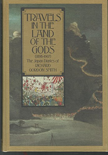 9780139305122: Travels in the Land of the Gods: The Japan Diaries of Richard Gordon Smith