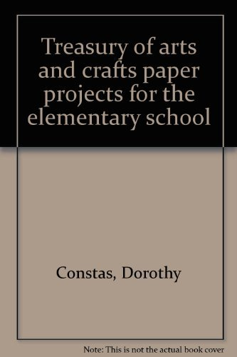 Treasury of Arts and Crafts Ppaper Projects: Dorothy Constas