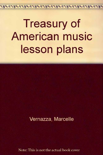 Treasury of American music lesson plans: Vernazza, Marcelle