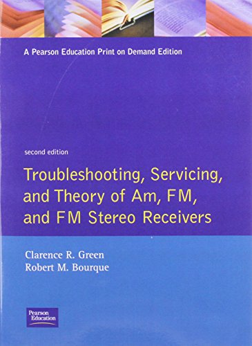 9780139311147: Troubleshooting, Servicing, and Theory of AM, FM, and FM Stereo Receivers (2nd Edition)
