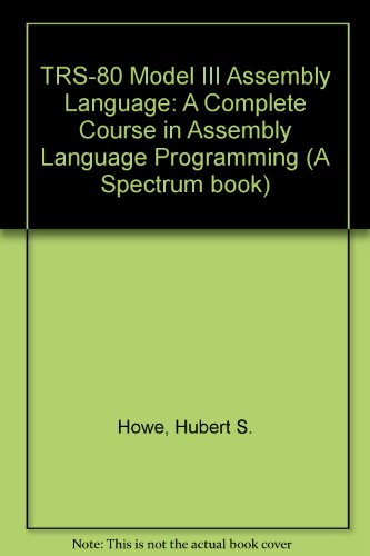 9780139312618: TRS-80 Model III Assembly Language: A Complete Course in Assembly Language Programming