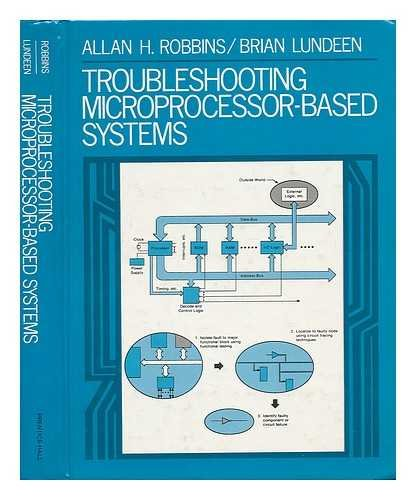 Troubleshooting Microprocessor-Based Systems (013931296X) by Robbins, Allan H.; Lundeen, Brian