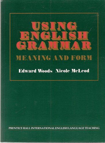 9780139314605: Using English Grammar: Meaning and Form
