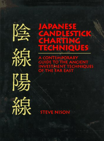 9780139316500: Japanese Candlestick Charting Techniques: A Contemporary Guide to the Ancient Investment Techniques for the Far East