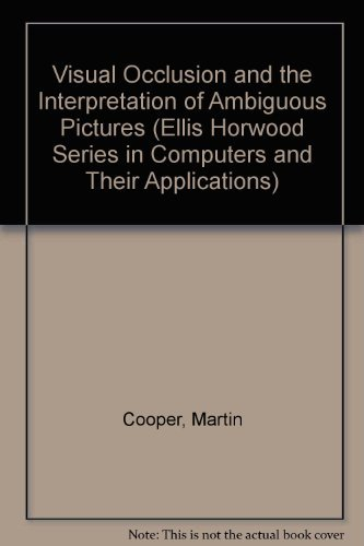 9780139317675: Visual Occlusion and the Interpretation of Ambiguous Pictures (Ellis Horwood Series in Computers & Their Applications)