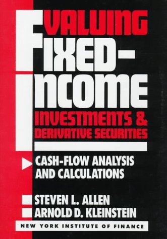 9780139317750: Valuing Fixed-Income Investments and Derivative Securities: Cash-Flow Analysis and Calculations (New York Institute of Finance)
