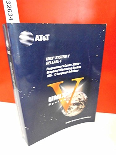 9780139318740: Unix System V, Release 4: Programmer's Guide : Xwin Graphical Windowing System, Xlib-C Language Interface