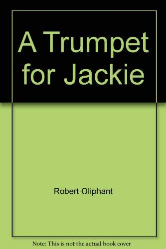 A trumpet for Jackie: Oliphant, Robert