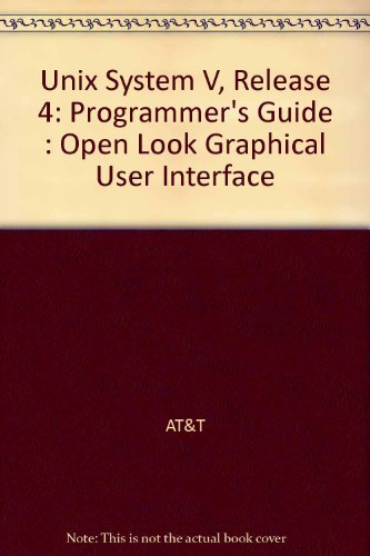 9780139319082: Unix System V, Release 4: Programmer's Guide : Open Look Graphical User Interface