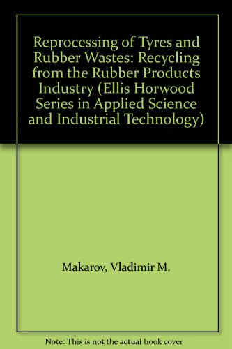 9780139329487: Reprocessing of Tyres and Rubber Wastes: Recycling from the Rubber Products Industry (Ellis Horwood Series in Applied Science and Industrial Technology)