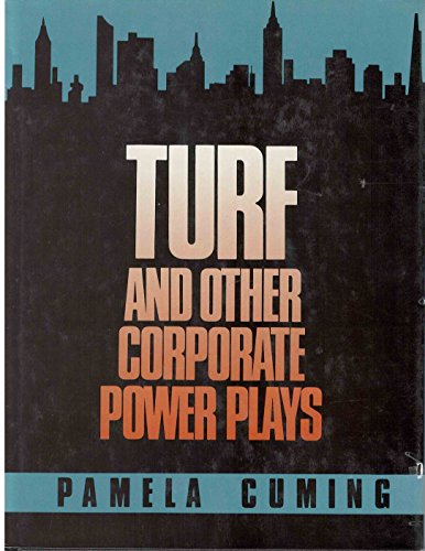 Turf and Other Corporate Power Plays