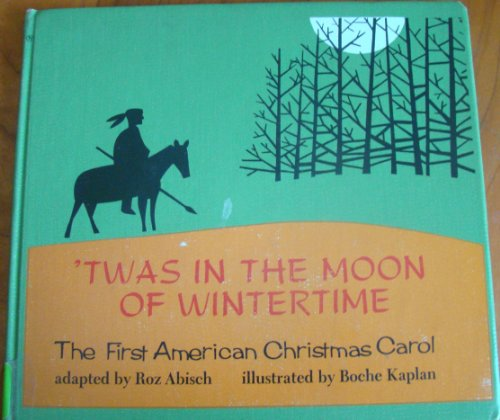 9780139333583: 'Twas in the moon of wintertime: The first American Christmas carol