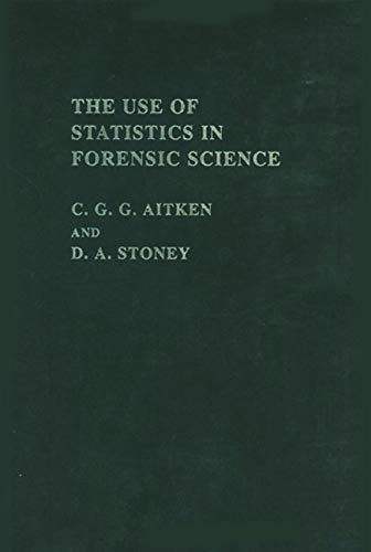 9780139337482: The Use Of Statistics In Forensic Science (Ellis Horwood Series in Forensic Science)