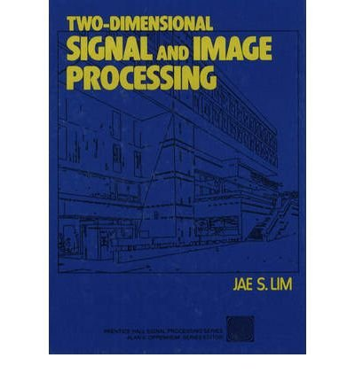 9780139345630: Two-dimensional Signal and Image Processing