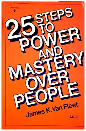 9780139348020: 25 Steps to Power and Mastery over People