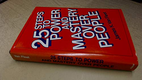 9780139348105: 25 Steps to Power and Mastery over People