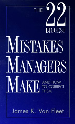 9780139348693: The 22 Biggest Mistakes Managers Make and How to Correct Them