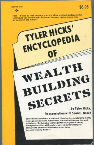 Tyler Hicks' Encyclopedia of Wealth Building Secrets: Hicks, Tyler