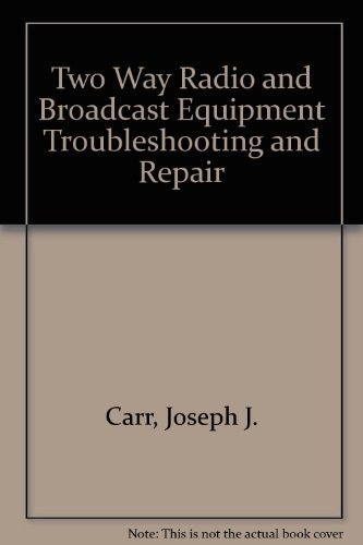 9780139353482: Two Way Radio and Broadcast Equipment: Troubleshooting and Repair