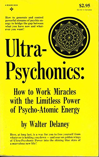 9780139356278: Ultra-Psychonics : How to Work Miracles with the Limitless Power of Psycho-At...