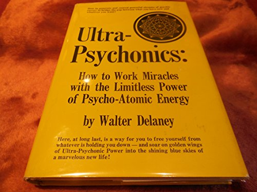9780139356353: Ultra-psychonics: how to work miracles with the limitless power of psycho-atomic energy