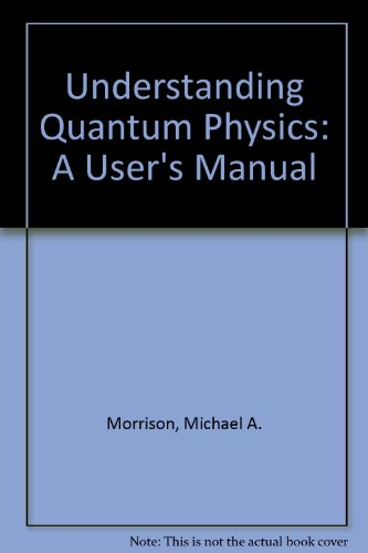 9780139356780: Understanding Quantum Physics: A User's Manual