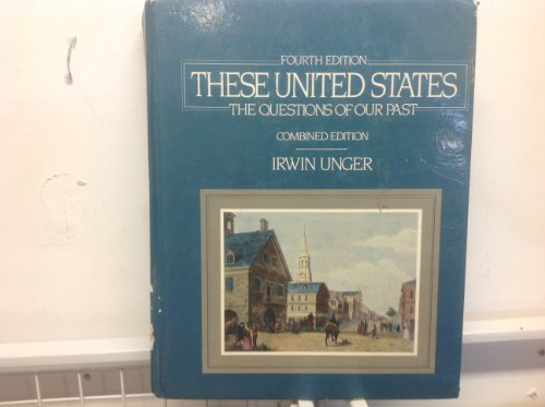 9780139357688: These United States: The Questions of Our Past
