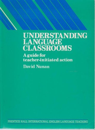 Understanding Language Classrooms: A Guide for Teacher Initiated Action (Language Teaching Method...