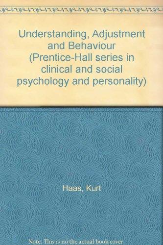 Understanding, Adjustment and Behaviour (Prentice-Hall series in: Haas, Kurt