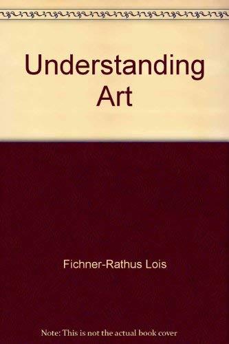 Understanding art (0139362533) by Lois Fichner-Rathus