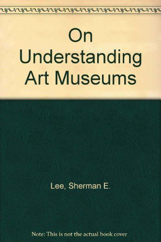 9780139362781: On Understanding Art Museums