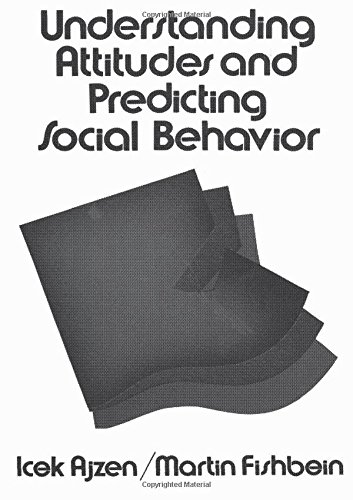 Understanding Attitudes and Predicting Social Behavior: Ajzen, Icek; Fishbein,