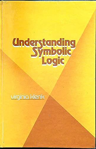 Understanding Symbolic Logic By Virginia Klenk Abebooks