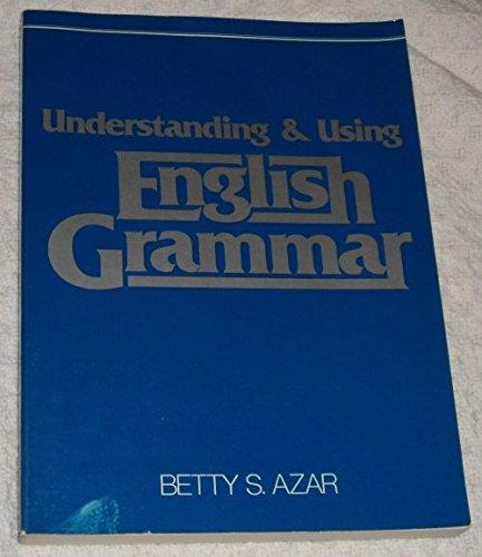 Understanding and using English grammar: Betty Schrampfer Azar