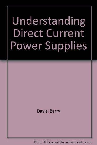 9780139368318: Understanding Direct Current Power Supplies