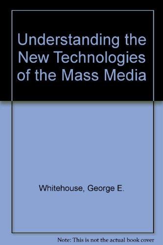 9780139370205: Understanding the New Technologies of the Mass Media