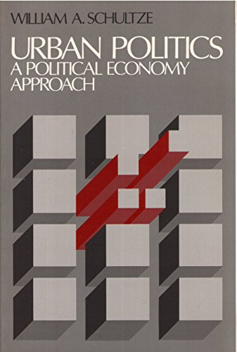 9780139375170: Urban Politics: A Political Economy Approach