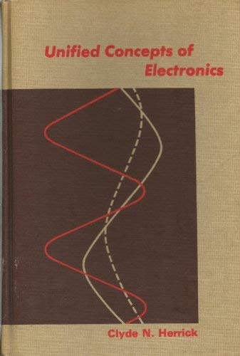 Unified Concepts of Electronics: Herrick, Clyde N.