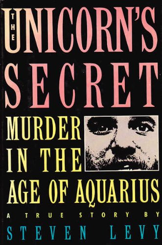 THE UNICORN'S SECRET~MURDER IN THE AGE OF AQUARIUS