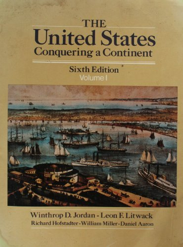 The United States: Conquering a Continent: Jordan-Leon, Winthrop D.,