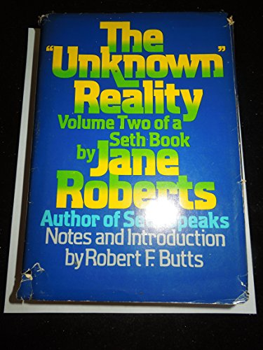 "The ""Unknown"" Reality, Vol. 2: A Seth Book: Roberts, Jane"