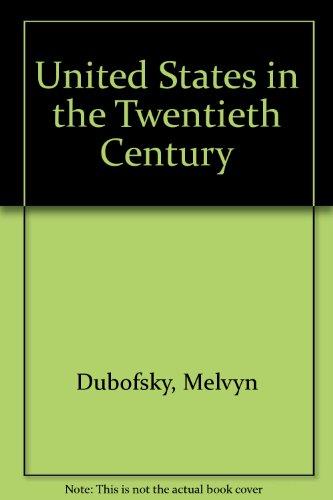 9780139387128: The United States in the Twentieth Century