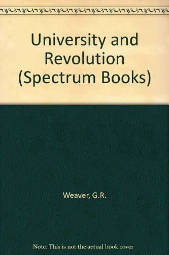 University and Revolution (Spectrum Books): Gary R. Weaver,