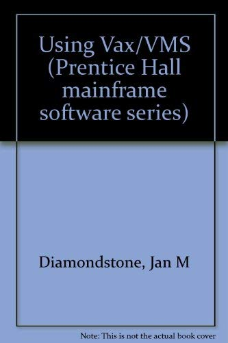 9780139390265: Using Vax/VMS (Prentice Hall mainframe software series)